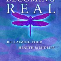 Becoming Real: Reclaiming Your Health in Midlife - Rose Kumar M.D.